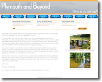 Plymouth and Beyond is a website for people visiting Plymouth, and wanting to know of places to visit.